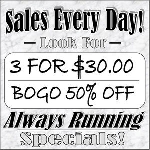 ALWAYS RUNNING SPECIALS FOR YOU !!